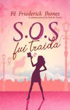 S.O.S fui traída by FeFriederickJhones