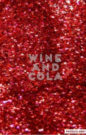Wine and Cola (Ellsworld X Female Reader) - Journey - Wattpad