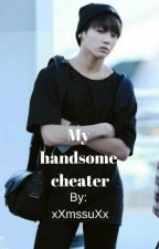 My Handsome Cheater - Jungkook FF by Jiarmy_125
