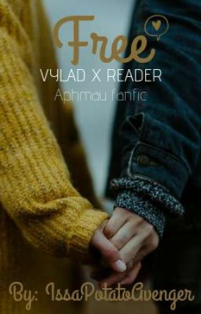 Free (aphmau fanfic) Vylad x Reader by IssaPotatoAvenger