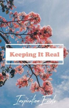 Keeping It Real | Personal by InspirationExists