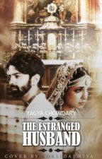 The Estranged Husband by Yagyaseni