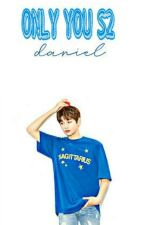 ONLY YOU S2 || KANG DANIEL by _kimcii