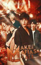 Make The Mafia's Fall by Miixxiimii