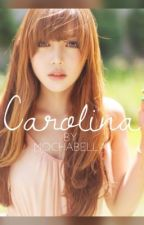 Carolina || Completed by Mochabella1992