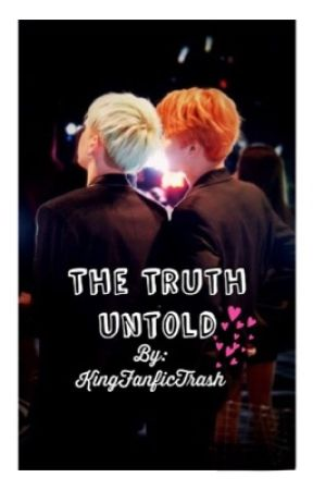 The Truth Untold || Yoonmin by KingFanficTrash