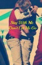 Ziall-Stay With Me Don't Let Me Go by zialllover