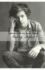 In love with my best friend, Harry Styles by JaneJared