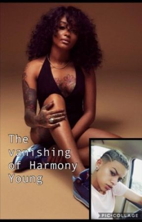 The vanishing of Harmony young  by lightskinnDoll