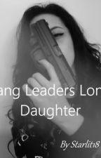 Gang leaders long Lost Daughter by starlit18