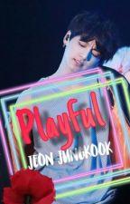 Playful - Jungkook  Smut FF {21+} by Ilovethisk