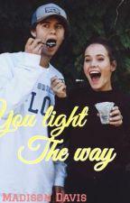 You light the way  by Maddyddavis1