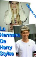 la hermana de harry styles (niall horan y tu) by kian1214
