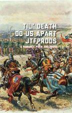 Til' Death Do Us Apart by jtfprods