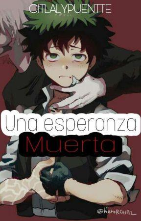 Una Esperanza Muerta [TodoDeku] by CitlalyPuentte