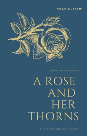 A Rose and Her Thorns by Noah_Glass