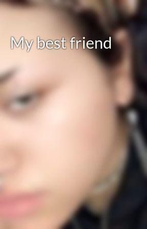 My best friend by shyannmenard
