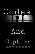 Codes And Ciphers by ImDarkerThanBlack