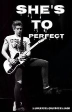 Shes Too Perfect{Luke Hemmings} by LukeMemmings