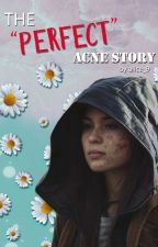 """The """"Perfect"""" Acne Story by alethieakjy"""