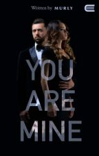 You are MINE by murly_