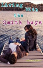 Living With the Smith Boys by rebekah_hewitt