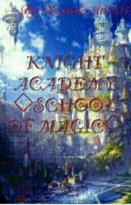 Knight Academy◇School of Magic◇ by Galax-B300205