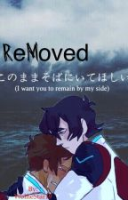 ReMoved (Klance Fanfic) by WolfieStar19