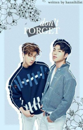 Don't Forget [ JunHwan ] by HanNihilist