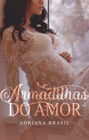 Armadilhas do amor retirada dia 14-12-2018 by adrianaramosbrasil