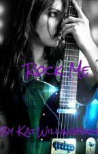 Rock Me by KatWillingham