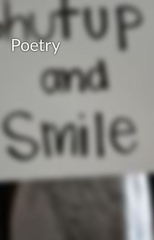 Poetry by LoveMeBitch