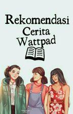 Rekomendasi Cerita Wattpad by KRV_tripeople