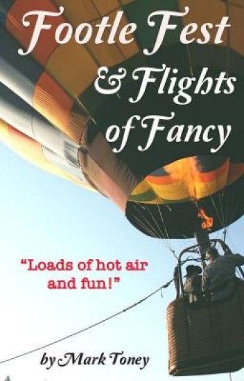 Footle Fest & Flights of Fancy