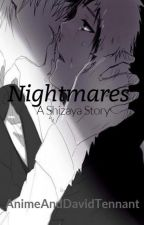 Nightmares (A Shizaya Fanfic) by AnimeAndDavidTennant