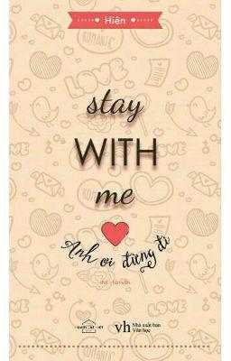 Đọc truyện Stay with me ♥ anh ơi đừng đi - Hiên