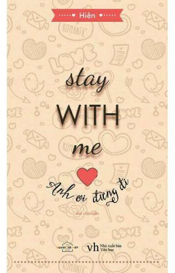 Đọc Truyện Stay with me ♥ anh ơi đừng đi - Hiên - Truyen4U.Net