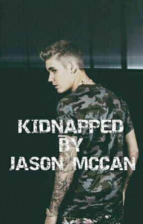 Kidnapped by Jason McCann by SwagBelieberXox