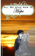 All We Have Now Is Hope (Percy Jackson) [DISCONTINUED] by JustAGirlCalledMe