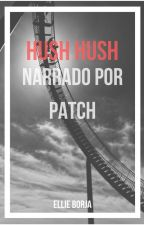 Saga Hush Hush: Narrado por Patch by BethBorja_