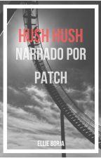 Saga Hush Hush: Narrado por Patch by Ellienjh