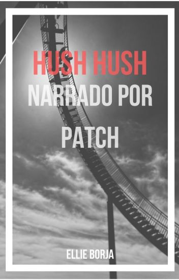 Saga Hush Hush: Narrado por Patch