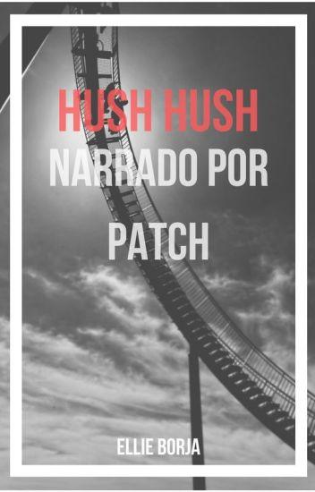 Saga Hush Hush: Narrado por Patch