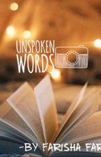UNSPOKEN WORDS by theoptimisticsoul