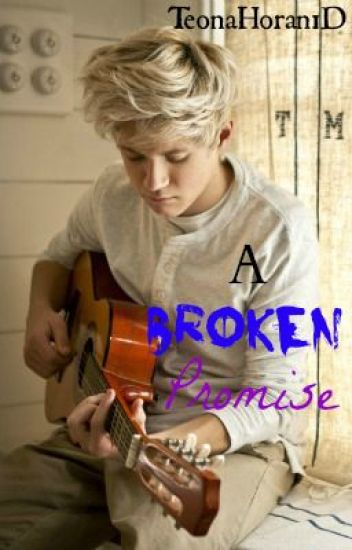 A Broken Promise (A Niall Horan Love Story)