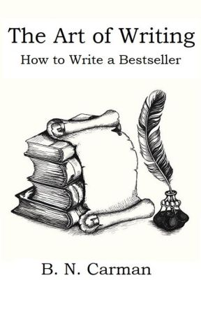 The Art of Writing: How to Write Bestselling Novels by Cephyr13