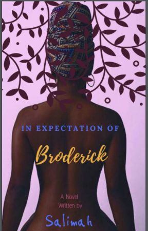 Book One: In Expectation of Broderick by SaysSalimah