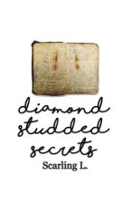 Diamond Studded Secrets  by forgetta-