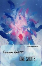 Connor One-Shots <> (Requests Open!) by LoverNBrighter