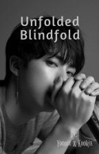 Unfolded Blindfold (BTS Fanfic) by DragonRaindrop